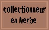 collectionneur en herbe